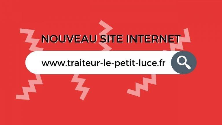 Lancement du nouveau site web de votre traiteur le Petit Luce !